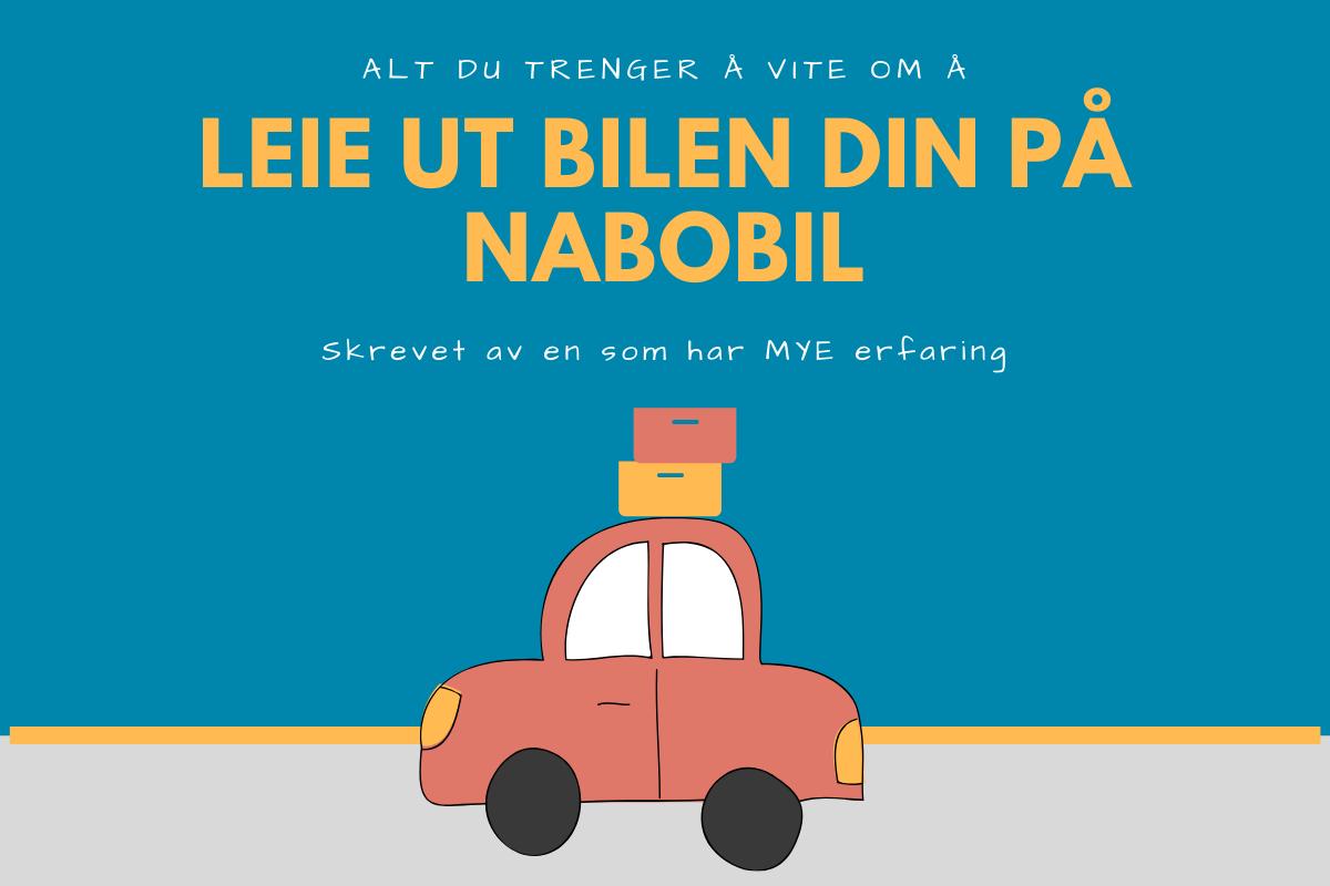 5 tips for å leie ut på Nabobil - samt personlige erfaringer