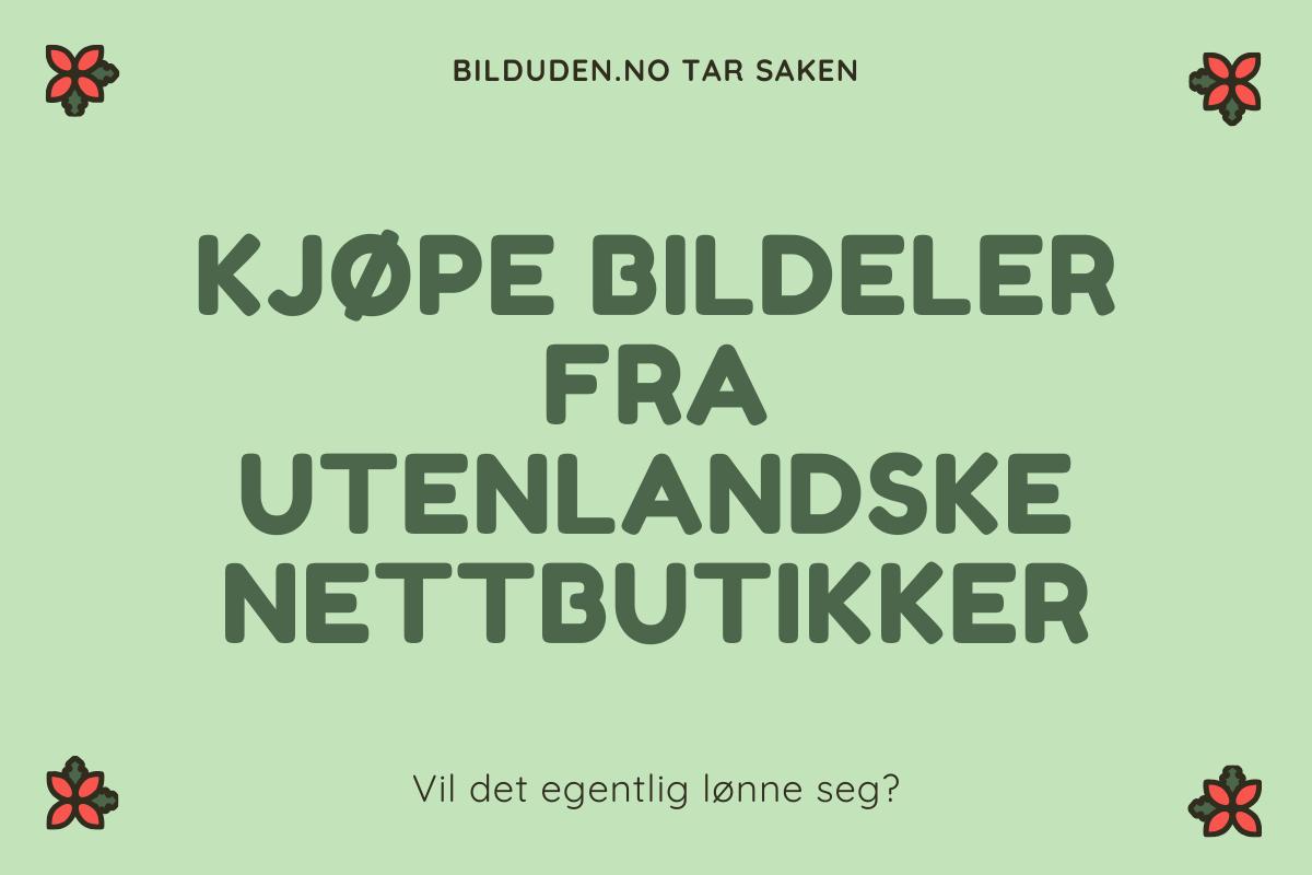 Bør man kjøpe bildeler på nett fra Sverige eller Tyskland?