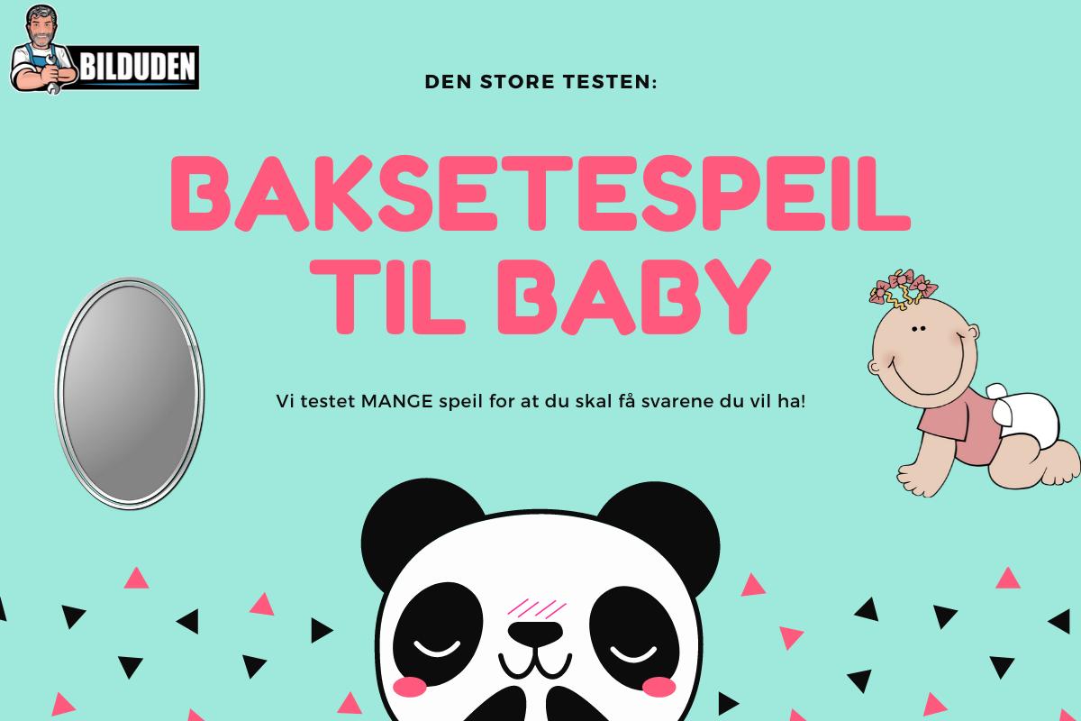 Best i test: Baksetespeil til baby i bil