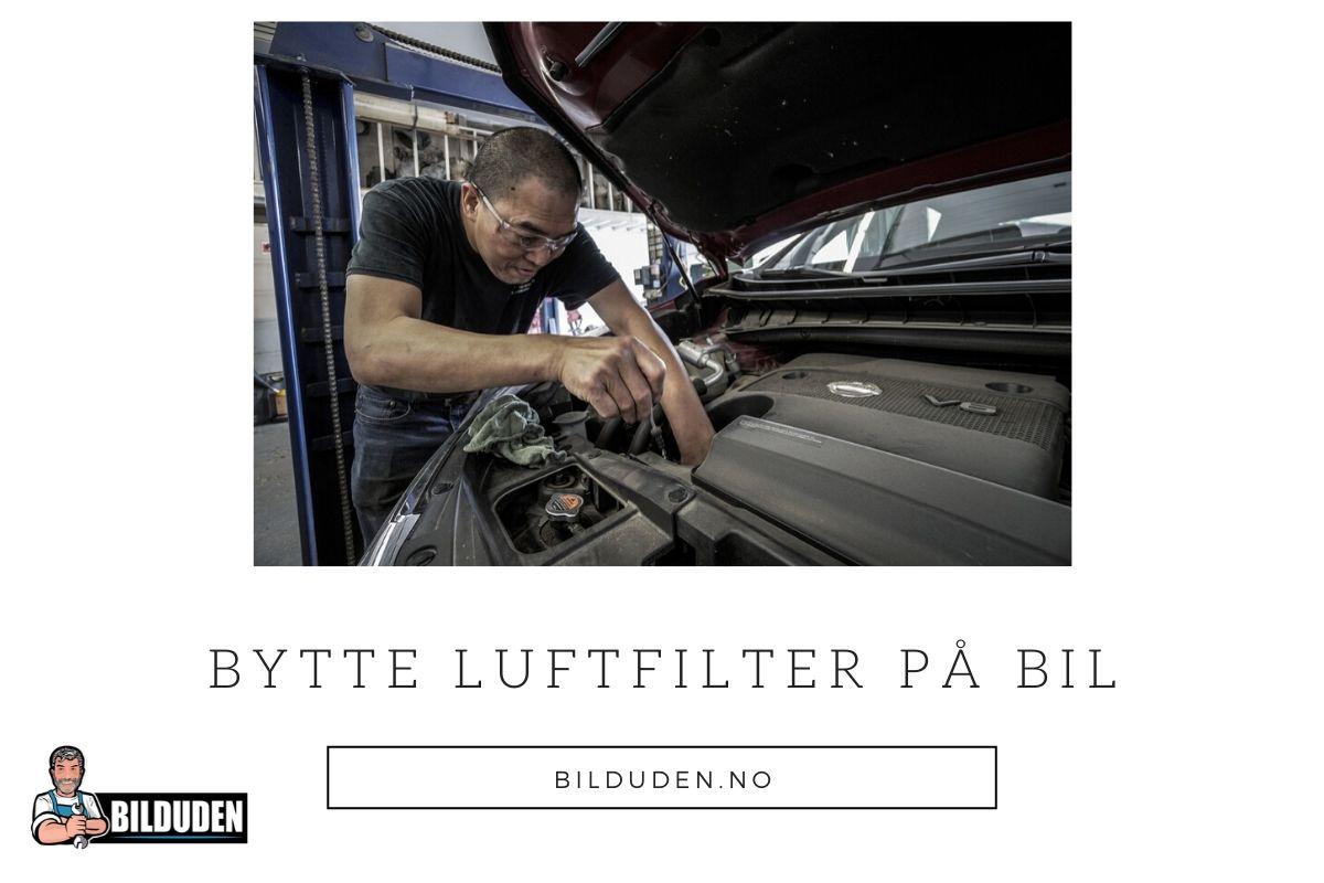 Ekspertanbefaling: Bytte og kjøpe luftfilter til bil