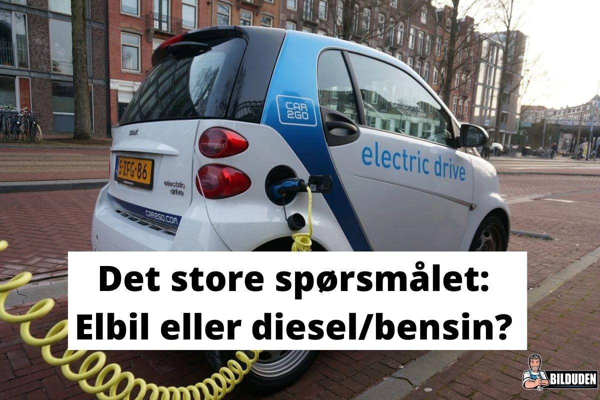Elbil eller diesel/bensin-bil? Fordeler & Ulemper
