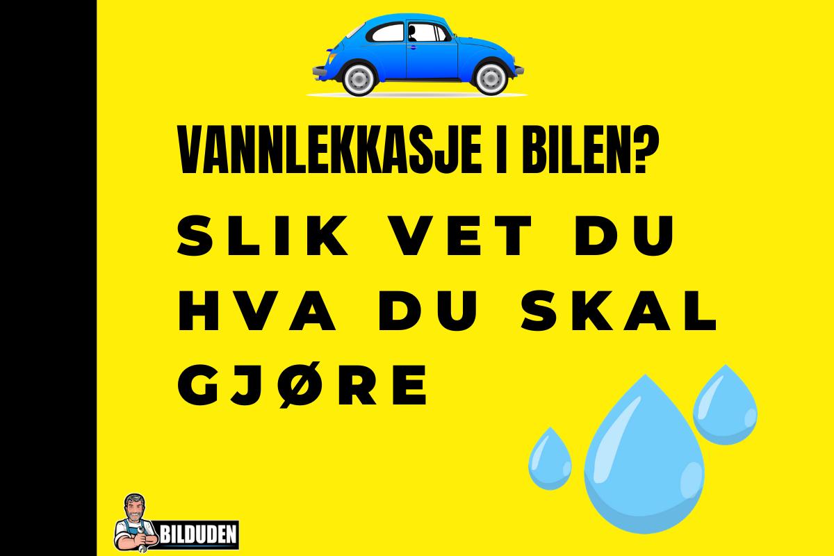Vannlekkasje i bilen? Slik finner du ut hvor vannet kommer fra